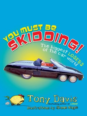 cover image of You Must Be Skidding! the Biggest Losers of the Car World