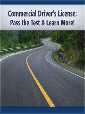 cover image of Commercial Driver's License Pass the Test & Learn More!