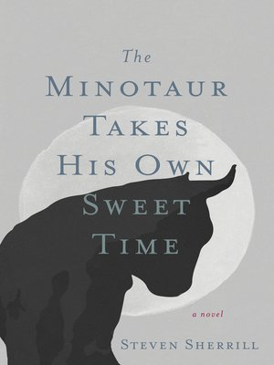 cover image of The Minotaur Takes His Own Sweet Time