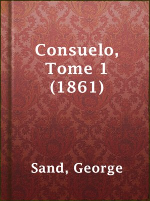 cover image of Consuelo, Tome 1 (1861)