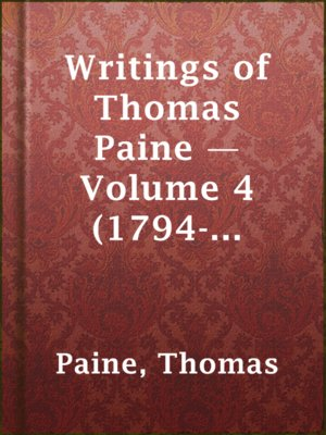cover image of Writings of Thomas Paine — Volume 4 (1794-1796): the Age of Reason