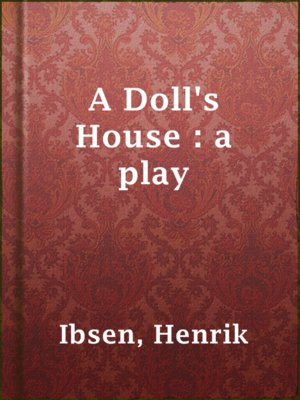 cover image of A Doll's House : a play