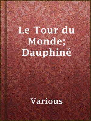 cover image of Le Tour du Monde; Dauphiné