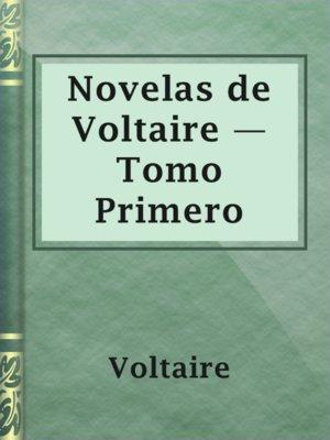 cover image of Novelas de Voltaire — Tomo Primero