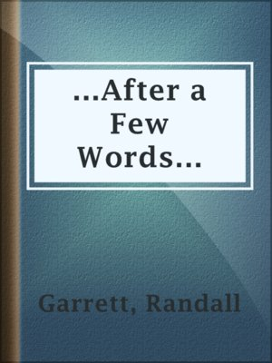 cover image of ...After a Few Words...