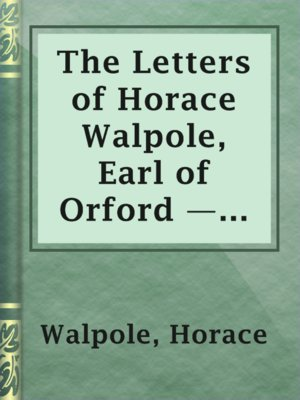 cover image of The Letters of Horace Walpole, Earl of Orford — Volume 2