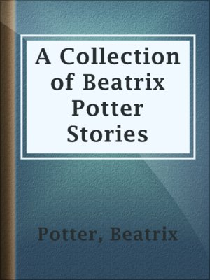 cover image of A Collection of Beatrix Potter Stories