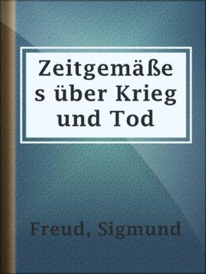 cover image of Zeitgemäßes über Krieg und Tod