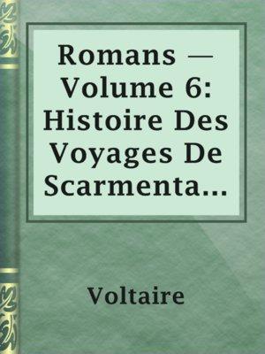 cover image of Romans — Volume 6: Histoire Des Voyages De Scarmentado