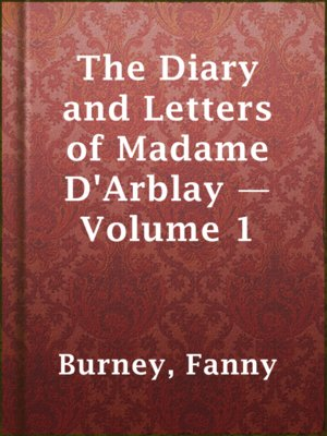 cover image of The Diary and Letters of Madame D'Arblay — Volume 1
