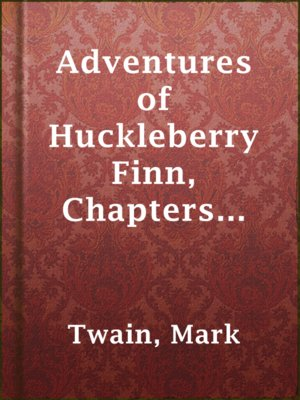 cover image of Adventures of Huckleberry Finn, Chapters 16 to 20