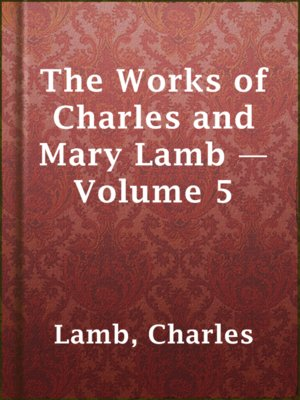 cover image of The Works of Charles and Mary Lamb — Volume 5