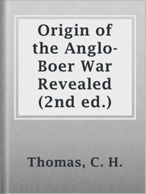 cover image of Origin of the Anglo-Boer War Revealed (2nd ed.)