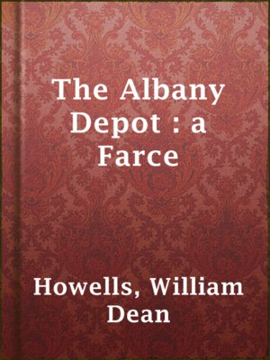 cover image of The Albany Depot : a Farce