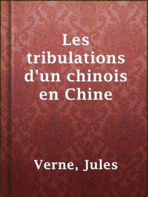 cover image of Les tribulations d'un chinois en Chine