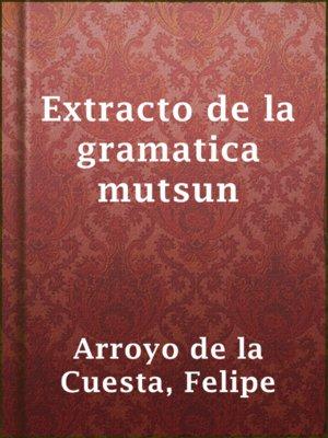 cover image of Extracto de la gramatica mutsun
