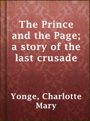 cover image of The Prince and the Page; a story of the last crusade