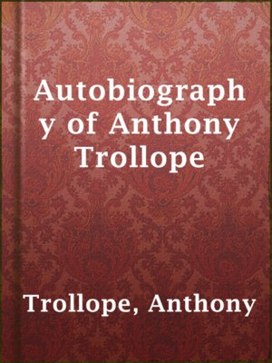 cover image of Autobiography of Anthony Trollope