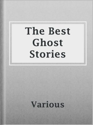 cover image of The Best Ghost Stories