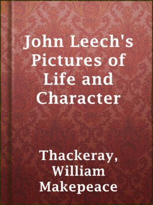 cover image of John Leech's Pictures of Life and Character