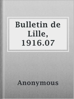 cover image of Bulletin de Lille, 1916.07