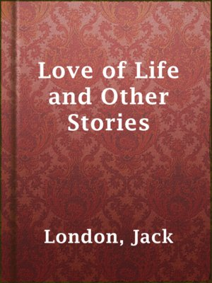 cover image of Love of Life and Other Stories