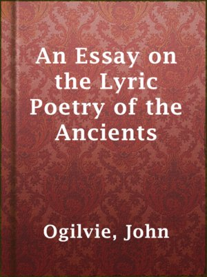 cover image of An Essay on the Lyric Poetry of the Ancients