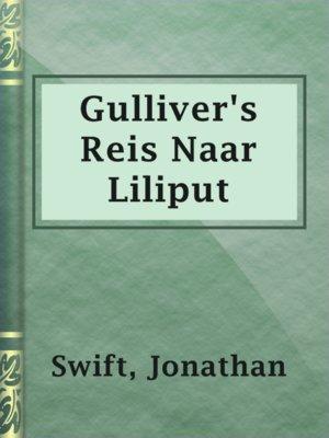 cover image of Gulliver's Reis Naar Liliput