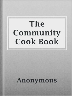 cover image of The Community Cook Book