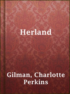 Charlotte perkins gilman overdrive rakuten overdrive ebooks cover image of herland fandeluxe Image collections