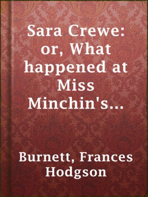 cover image of Sara Crewe: or, What happened at Miss Minchin's boarding school