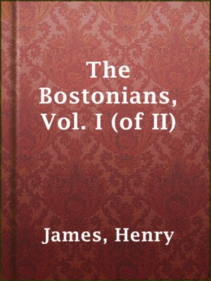 cover image of The Bostonians, Vol. I (of II)