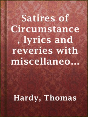 cover image of Satires of Circumstance, lyrics and reveries with miscellaneous pieces