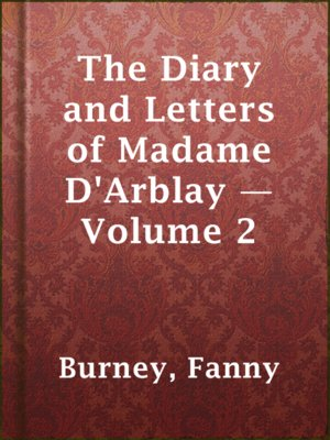 cover image of The Diary and Letters of Madame D'Arblay — Volume 2