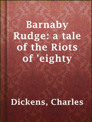 cover image of Barnaby Rudge: a tale of the Riots of 'eighty