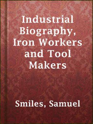 cover image of Industrial Biography, Iron Workers and Tool Makers