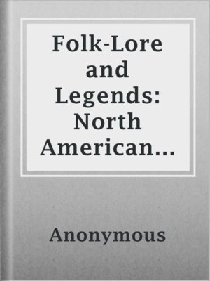 cover image of Folk-Lore and Legends: North American Indian