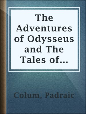 cover image of The Adventures of Odysseus and The Tales of Troy