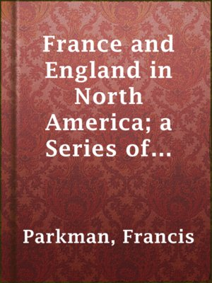 cover image of France and England in North America; a Series of Historical Narratives — Part 3