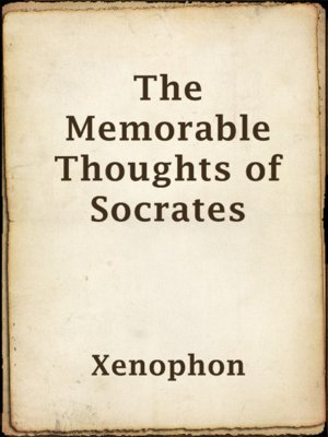 cover image of The Memorable Thoughts of Socrates