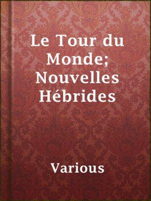 cover image of Le Tour du Monde; Nouvelles Hébrides