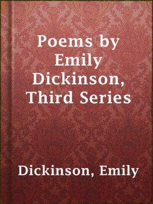 cover image of Poems by Emily Dickinson, Third Series