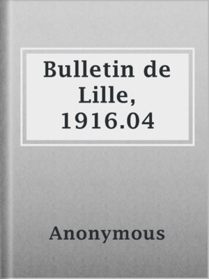 cover image of Bulletin de Lille, 1916.04