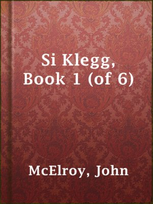 cover image of Si Klegg, Book 1 (of 6)