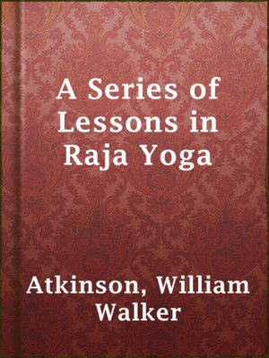 cover image of A Series of Lessons in Raja Yoga
