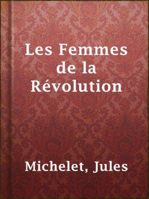 cover image of Les Femmes de la Révolution