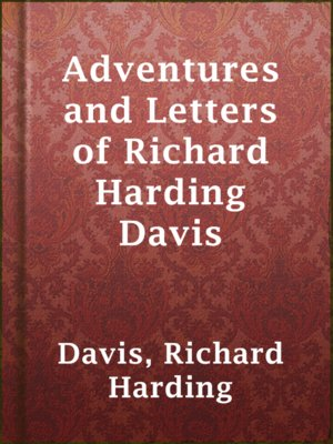 cover image of Adventures and Letters of Richard Harding Davis