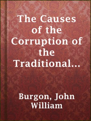 cover image of The Causes of the Corruption of the Traditional Text of the Holy Gospels