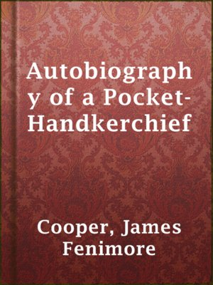 cover image of Autobiography of a Pocket-Handkerchief