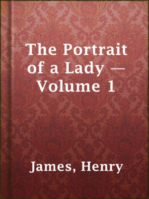 cover image of The Portrait of a Lady — Volume 1